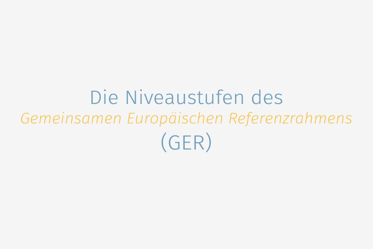 GER-Niveaustufen - DaF für Flüchtlinge - Sprache ist Integration