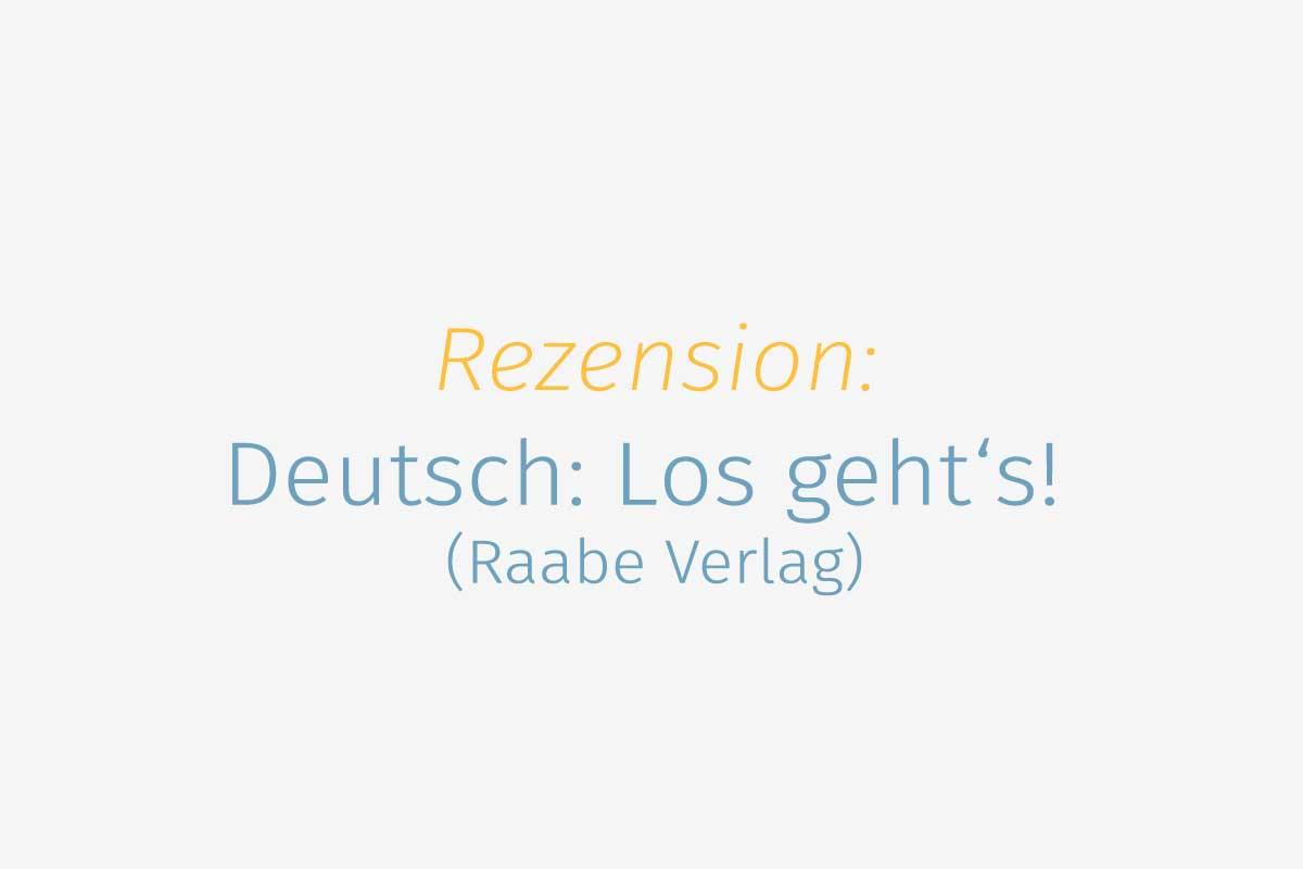 Rezension: Deutsch: Los geht\'s! (Raabe Verlag) - DaF für Flüchtlinge ...