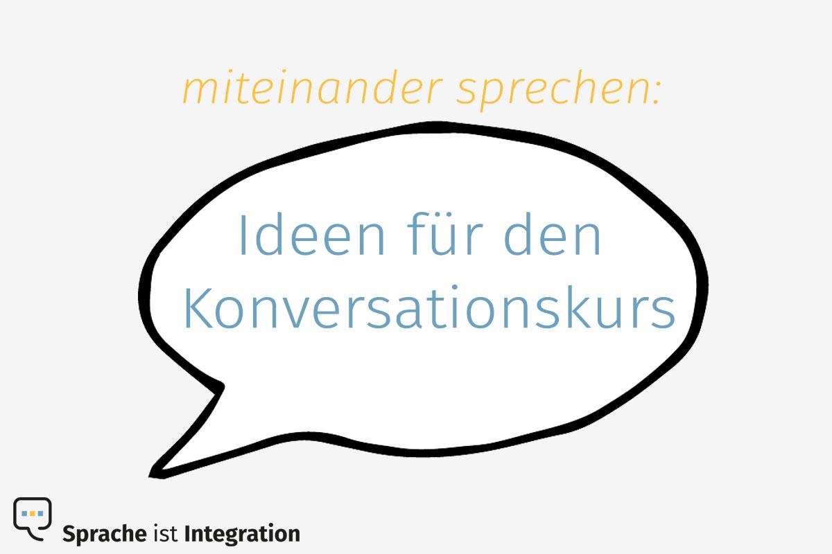 Mehr miteinander sprechen: Ideen für den Konversationskurs